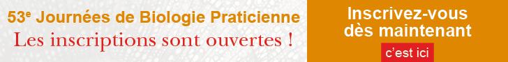 Inscriptions pour les 53ème journées de Biologie praticienne